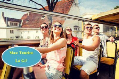 Mass Tourism là gì? Mass Tourism ảnh hưởng thế nào đến ngành du lịch?