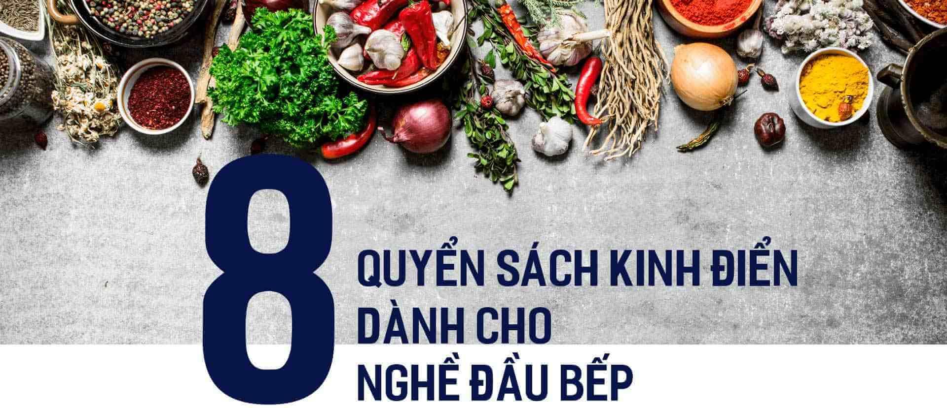 8 quyển sách kinh điển dành cho nghề đầu bếp